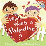 Who Wants a Valentine?, Linda Lowery and Richard Keep, 0375814388