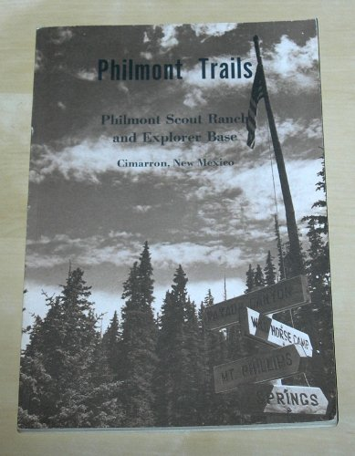 (Philmont Trails: Philmont Scout Ranch and Explorer Base)