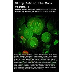 Story Behind the Book : Volume 3 (Essays on Writing Speculative Fiction)
