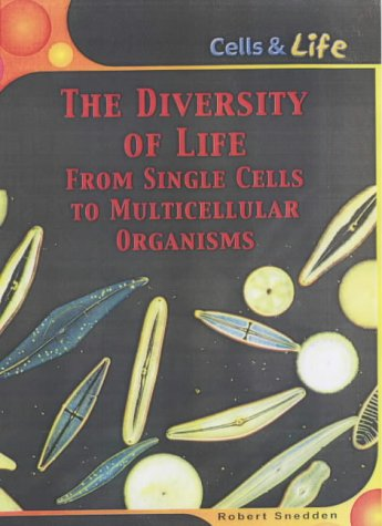 Download The Diversity Of Life: From Single Cells To Multi-cellular Organisms (Cells and Life) pdf