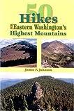 50 Hikes: Eastern Washington's Highest Mountains