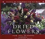 Dried Flowers for All Seasons, Jan Gertley and Micahel Gertley, 1561582859