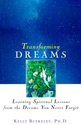 Transforming Dreams: Learning Spiritual Lessons from the Dreams You Never Forget