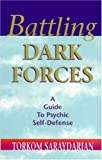 Battling Dark Forces, Torkom Saraydarian, 0965620328