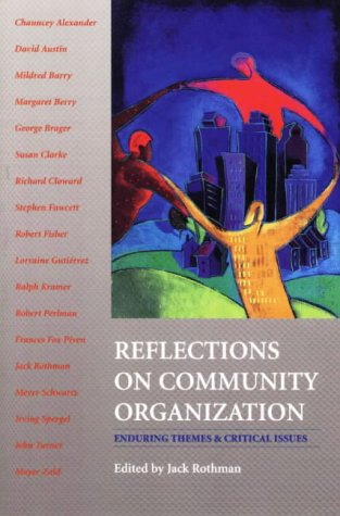 Reflections on Community Organization: Enduring Themes and Critical Issues
