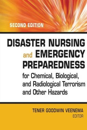 Disaster Nursing and Emergency Preparedness for Chemical, Biological and Radiological Terrorism and Other Hazards, 2nd Edition