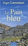 Pain Bleu (le) par Laouénan