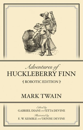Read Online Adventures of Huckleberry Finn Robotic Edition PDF