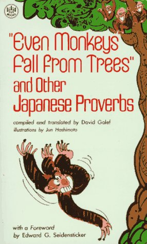 Even Monkeys Fall from Trees (P): The Wit and Wisdom of Japanese Proverbs