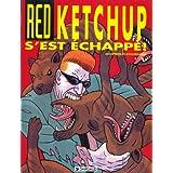 Red Ketchup s'est échappé!