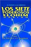 Los Siete Poderosos Elohim hablan: Sobre los siete pasos a la precipitación (Spanish Edition)