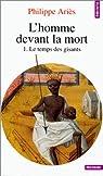 L'homme devant la mort, tome 1 par Ariès