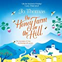 The Honey Farm on the Hill Audiobook by Jo Thomas Narrated by Rachel Atkins