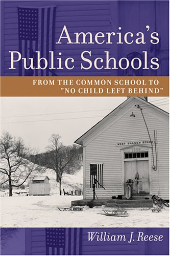 """Image of America's Public Schools: From the Common School to """"No Child Left Behind"""" (The American Moment)"""