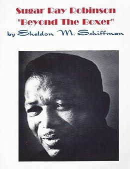 Sugar Ray Robinson/Beyond The Boxer