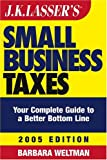 J. K. Lasser's Small Business Taxes, J. K. Lasser and Barbara Weltman, 0471683825
