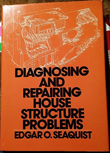 Diagnosing and Repairing House Structure Problems by McGraw-Hill