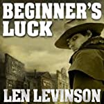 Beginner's Luck | Len Levinson