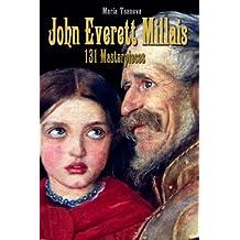John Everett Millais: 131 Masterpieces (Annotated Masterpieces Book 61)