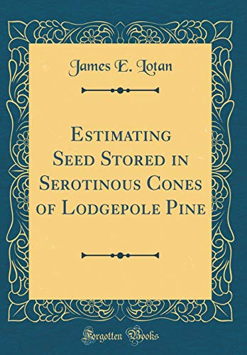 (Estimating Seed Stored in Serotinous Cones of Lodgepole Pine (Classic)