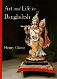Art and Life in Bangladesh, Glassie, Henry, 0253332915