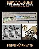 Survival Guns: A Beginner's Guide