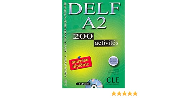 Delf A2. 200 Activities. Textbook + Key + Audio CD (French Edition): Normand: 9782090352450: Amazon.com: Books