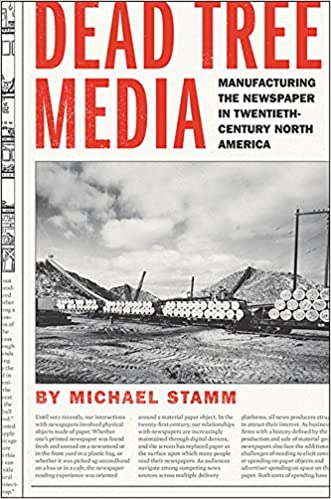 Manufacturing the Newspaper in Twentieth-Century North America Dead Tree Media