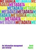 Metadata for Information Management and Retrieval (Become an Expert)