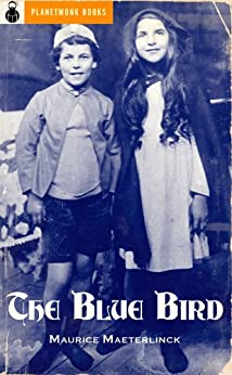 The Blue Bird (Original Five Act Version) (1909) [Acting Edition] by [Maeterlinck, Maurice]