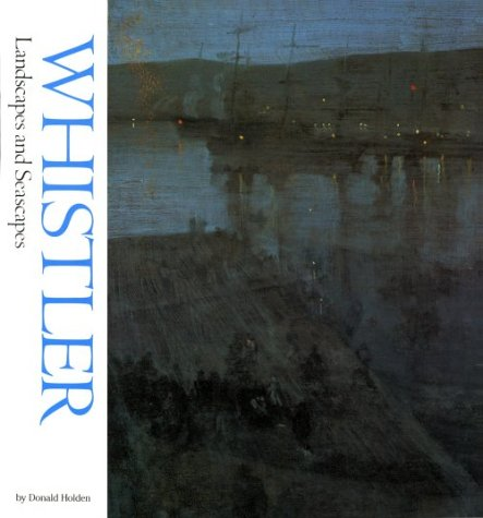 Whistler: Landscapes and Seascapes (Watson-Guptill Famous Artists) (Green Whistler)