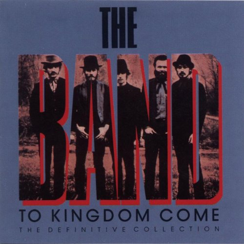 Amazon.com: To Kingdom Come (The Definitive Collection): The Band ...