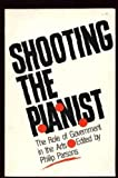 Shooting the Pianist : The Role of Government in the Arts, Parsons, Phillip, 0868191760
