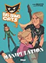 Big Bang Cats, tome 3 : Manipulation par Grimaldi