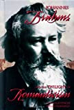 Johannes Brahms and the Twilight of Romanticism, Donna Getzinger and Daniel Felsenfeld, 1931798214