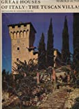 img - for Great Houses of Italy: The Tuscan villas book / textbook / text book