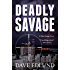 Deadly Savage: A Peter Savage Novel