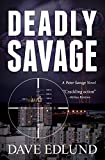 Deadly Savage: A Peter Savage Novel