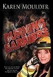 Burning Barriers, Karen Moulder, 147727538X