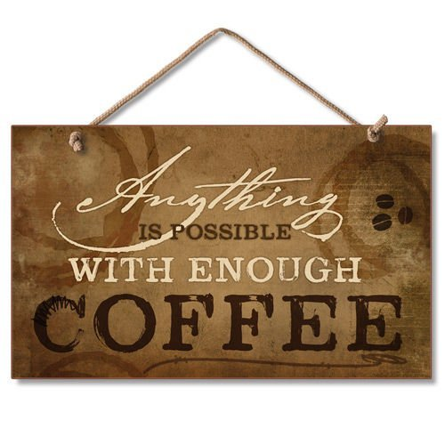 Highland Graphics Anything is Possible With Enough Coffee 9x