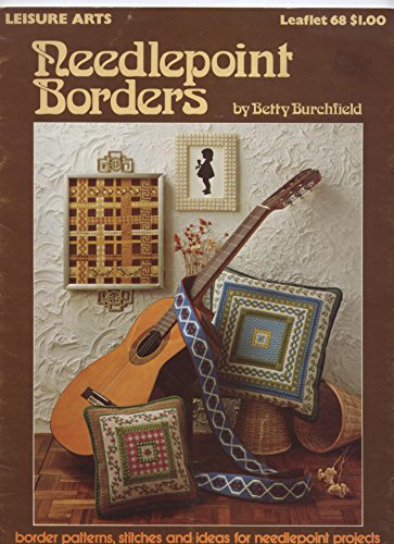 Needlepoint borders: Border patterns, stitches and ideas for needlepoint projects (Leisure Arts leaflet 68) (Border Needlepoint)