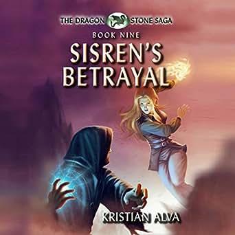 Amazon com: Sisren's Betrayal: Dragon Stone Saga, Book 9 (Audible