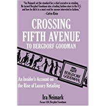 Crossing Fifth Avenue To Bergdorf Goodman: An Insider's Account on the Rise of Luxury Retailing