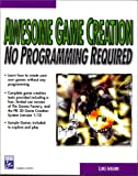Awesome Game Creation : No Programming Required!, Ahearn, Luke and Whalen, Mike, 1886801487