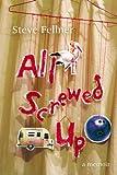 All Screwed Up, Steve Fellner, 0981516335