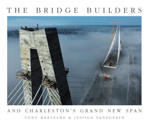 Download The Bridge Builders: And Charleston's Grand New Span pdf epub
