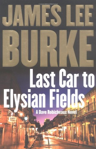 Download Last Car to Elysian Fields: A Dave Robicheaux Novel ebook