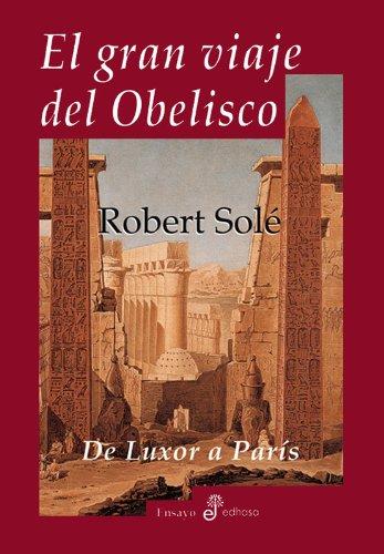 El gran viaje del obelisco (Ensayo histórico)