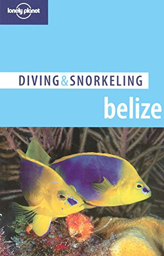 Lonely Planet Diving & Snorkeling Belize (Best Diving In Belize)