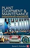 Plant Equipment & Maintenance Engineering Handbook